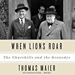 When Lions Roar: The Churchills and the Kennedys | Thomas Maier