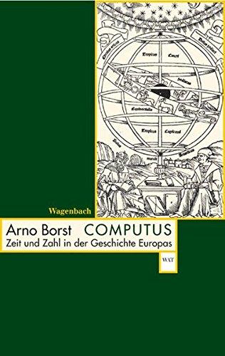 Computus: Zeit und Zahl in der Geschichte Europas (Wagenbachs andere Taschenbücher)
