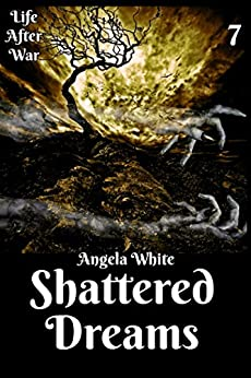 Shattered Dreams Book Seven (Life After War 7) (English Edition) por [White, Angela]