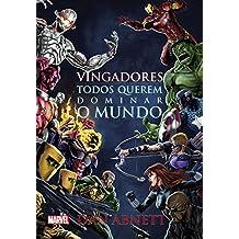 Vingadores - todos querem dominar o mundo (Marvel)