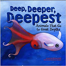 Book Deep, Deeper, Deepest: Animals That Go to Great Depths (Animal Extremes)