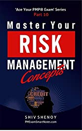 Master Your Risk Management Concepts: Essential PMP® Concepts Simplified (Ace Your PMP® Exam Book 10)