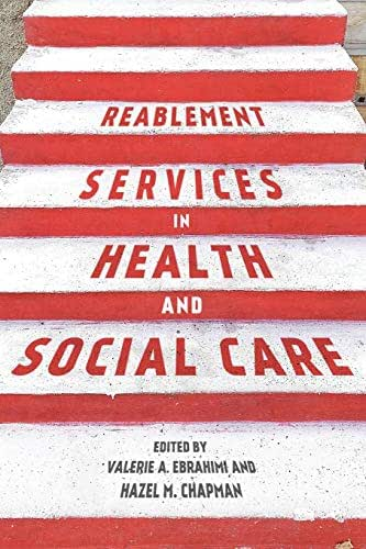 Reablement Services in Health and Social Care: A guide to practice for students and support workers