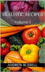 Realistic Recipes - Volume 1 (English Edition)