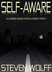 Self-Aware: A Zombie Series With A Fresh Twist!
