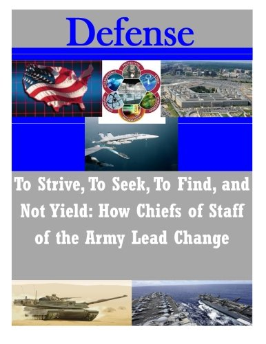To Strive, to Seek, to Find, and Not Yield - How Chiefs of Staff of the Army Lead Changes
