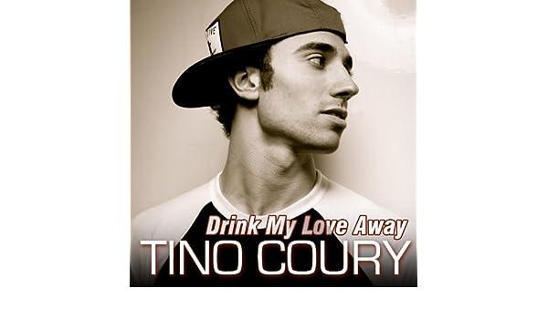 tino coury drink my love away