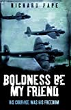 Boldness Be My Friend