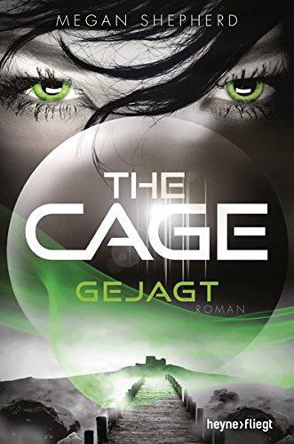 The Cage - Gejagt: Roman (The Cage-Serie, Band 2)