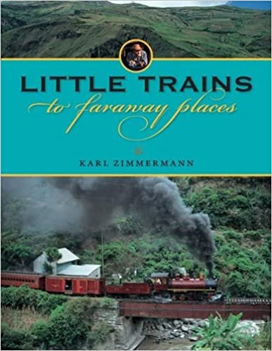 Little Trains to Faraway Places (Railroads Past and Present)