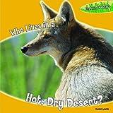 Who Lives in the Dry, Hot Desert?, Tori Miller and Rachel Lynette, 1448812852