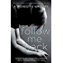 Follow Me Back (Twisted Love series)