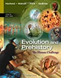 img - for Evolution and Prehistory: The Human Challenge 10th (tenth) by Haviland, William A., Walrath, Dana, Prins, Harald E. L., Mc (2013) Paperback book / textbook / text book