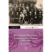 Créateurs de roses (La pierre et l'écrit) (French Edition)
