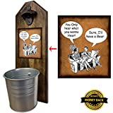 """""""You Only Hear, Sure I'll Have a Beer"""" – Bottle Opener and Cap Catcher – 100% Solid Pine 3/4″ Thick – Rustic Cast Iron Bottle Opener and Galvanized Bucket – To empty, Twist the Bucket! Funny Gift"""