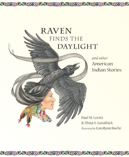 Raven Finds the Daylight and other American Indian Stories
