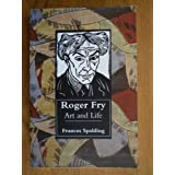 Roger Fry: Art and Life by Frances Spalding (1999-09-15)