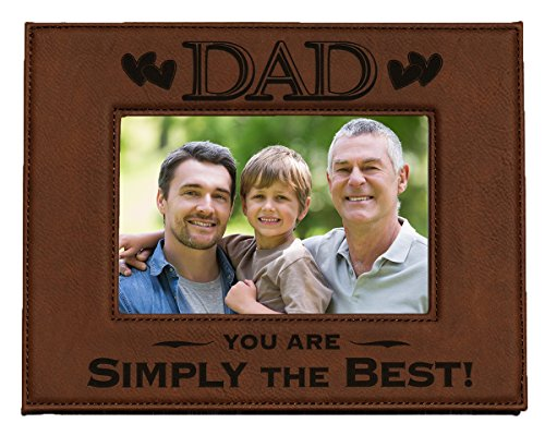 (GIFT FOR DAD ~ Engraved Leatherette Picture Frame ~ DAD - You Are SIMPLY THE BEST! ~ Father's Day Gift, Dad's Birthday Gift, Best Dad Ever (5 x 7, Dark Brown Frame with Black Engraving))