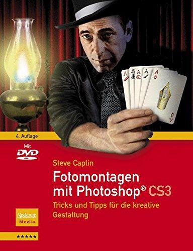 Fotomontagen mit Photoshop CS3: Tricks und Tipps für die kreative Gestaltung