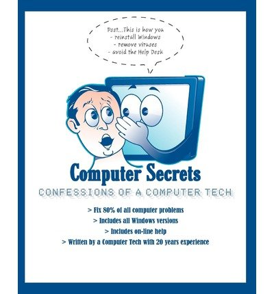Download By Ken Jaskulski Computer Secrets: Confessions of a PC Tech [Paperback] pdf