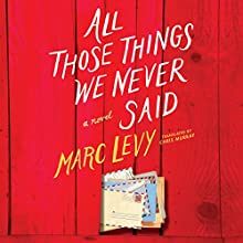 All Those Things We Never Said Audiobook by Marc Levy, Chris Murray - translator Narrated by Amy McFadden