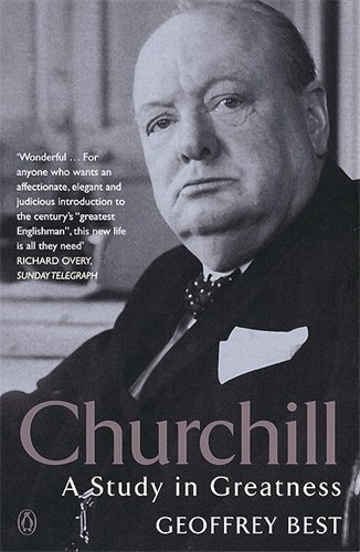 Image of Churchill: A Study in Greatness by Best, Geoffrey (2002) Paperback