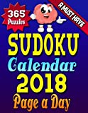 Sudoku Calendar 2018 Page a Day: Sudoku Calendar 2018 - Sudoku Page a Day Calendar 2018 Hard Copy Sudoku Puzzle Book for Adults (LARGE PRINT) (Sudoku Calendar Page a Day) (Volume 1)