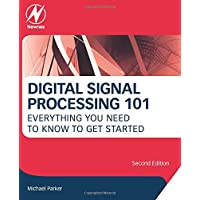 Digital Signal Processing 101: Everything You Need to Know to Get Started