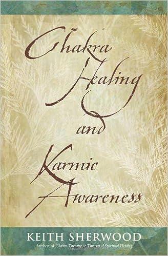 Chakra Healing and Karmic Awareness: Keith Sherwood