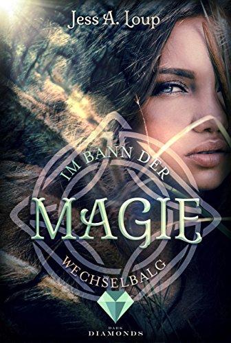 Im Bann der Magie. Wechselbalg (Band 1) (German Edition)