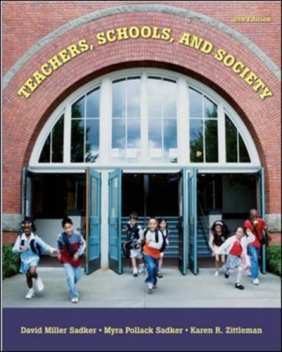 By David M. Sadker, Myra P. Sadker, Karen Zittleman: Teachers, Schools, and Society (Book & CD-ROM) Eighth (8th) Edition