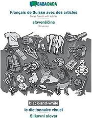 BABADADA black-and-white, Français de Suisse avec des articles - slovensčina, le dictionnaire visuel - Slikovni slovar: Swiss French with articles - Slovenian, visual dictionary