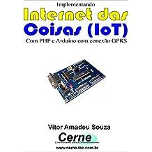 Implementando Internet das Coisas (IoT) Com PHP e Arduino com conexão GPRS