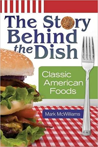 The Story Behind The Dish Classic American Foods Mark Mcwilliams