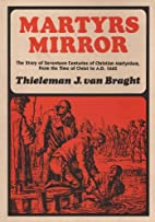 Martyrs Mirror : The Story of 15 Centuries…