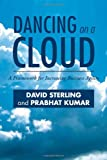 Dancing on a Cloud, David Sterling and Prabhat Kumar, 146539365X
