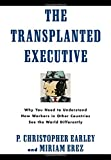 img - for The Transplanted Executive: Why You Need to Understand How Workers in Other Countries See the World Differently book / textbook / text book