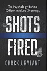 Shots Fired: The Psychology Behind Officer Involved Shootings Paperback