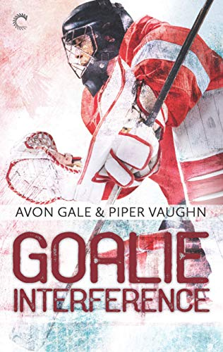 Goalie Interference (Hat Trick Book 2)