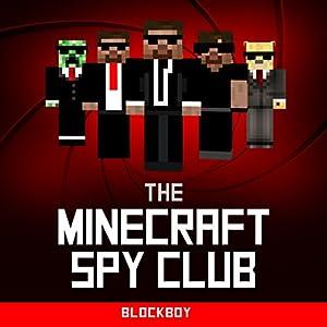 Minecraft: The Minecraft Spy Club Audiobook