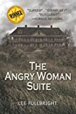 The Angry Woman Suite, Lee Fullbright, 193769853X