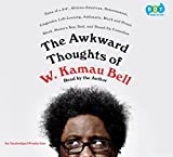 Download The Awkward Thoughts of W. Kamau Bell in PDF ePUB Free Online