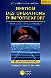 Gestion des opérations d'import-export : 10 dossiers et 90 cas pratiques - énoncé