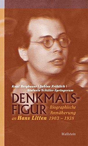 Denkmalsfigur: Biographische Annäherung an Hans Litten 1903-1938