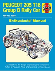Peugeot 205 T16 Group B Rally Car Enthusiasts' Manual: 1983 to 1988 - An insight into the design, engineering and competition history of Peugeot's World Championship-winning rally car