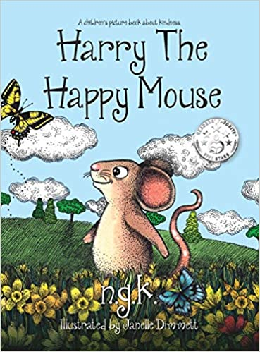 Hardback Harry the Happy Mouse The International Bestseller Teaching Children to Be Kind to Each Other.