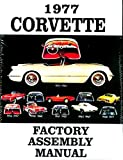 1977 CORVETTE COMPLETE FACTORY ASSEMBLY INSTRUCTION MANUAL - GUIDE - ALL MODELS Convertible, Fastback, Hardtop 77