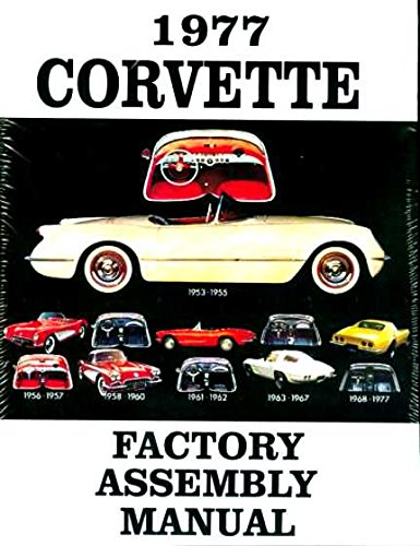 (1977 CORVETTE COMPLETE FACTORY ASSEMBLY INSTRUCTION MANUAL - GUIDE - ALL MODELS Convertible, Fastback, Hardtop 77)