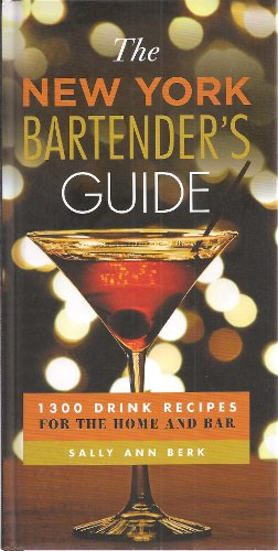 The New York Bartender's Guide: 1300 Drink Recipes for the Home and Bar