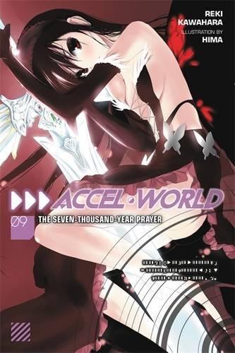 Accel World, Vol. 9 (light novel): The Seven-Thousand-Year Prayer